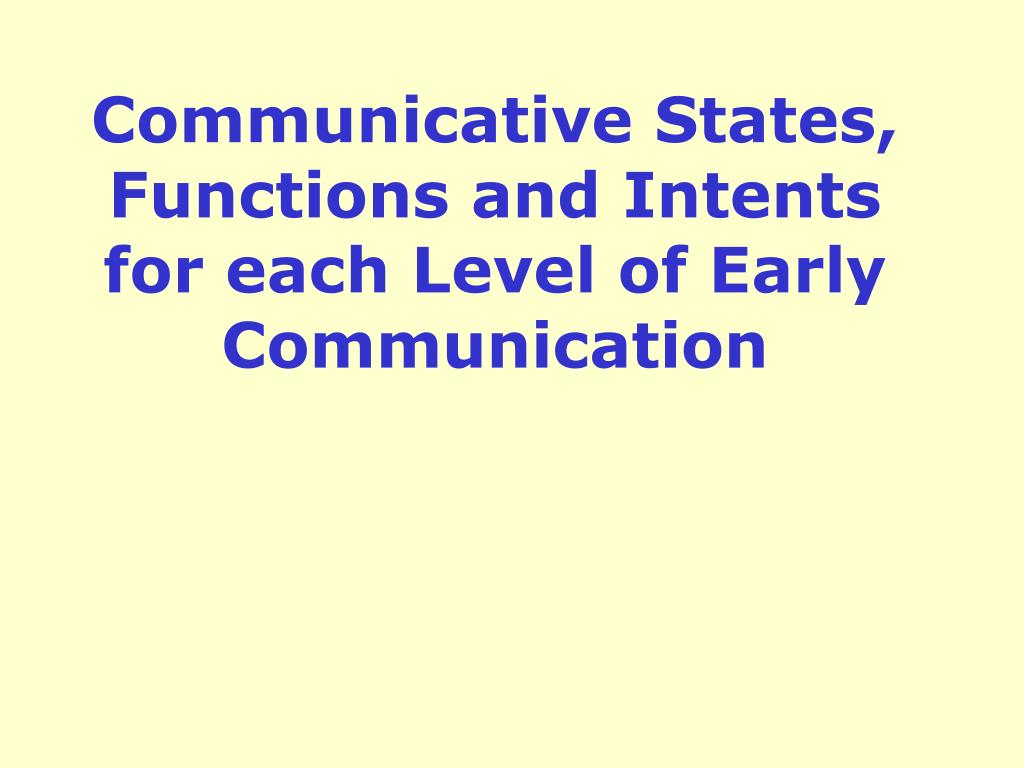 Communicative States, Functions and Intents