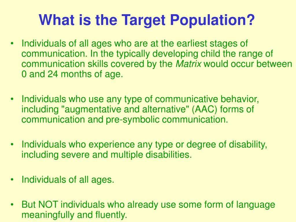 What is the Target Population?