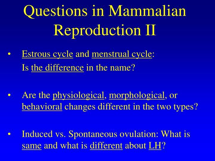 Questions in Mammalian Reproduction II