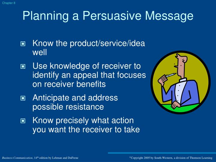 persuasive message To create a persuasive message use the three step writing process the process will help you simplify and portray your idea or project in the best form to convince you audience that it is the best alternative.
