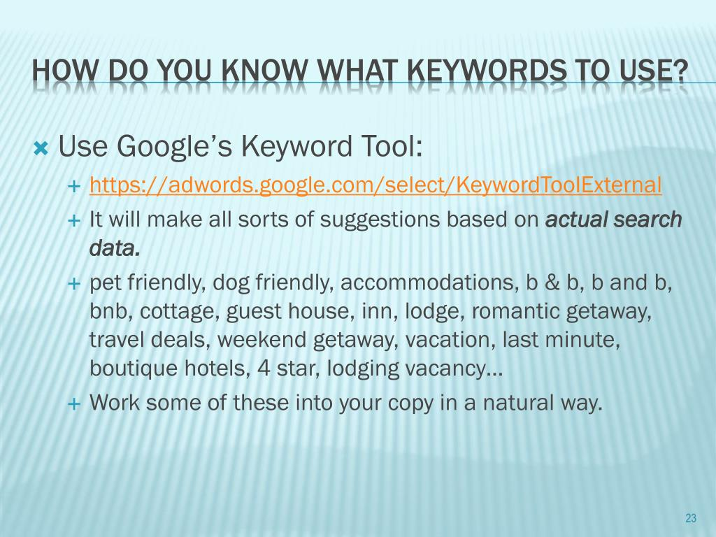 Use Google's Keyword Tool: