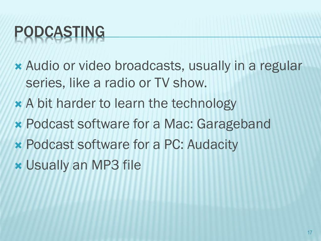 Audio or video broadcasts, usually in a regular series, like a radio or TV show.