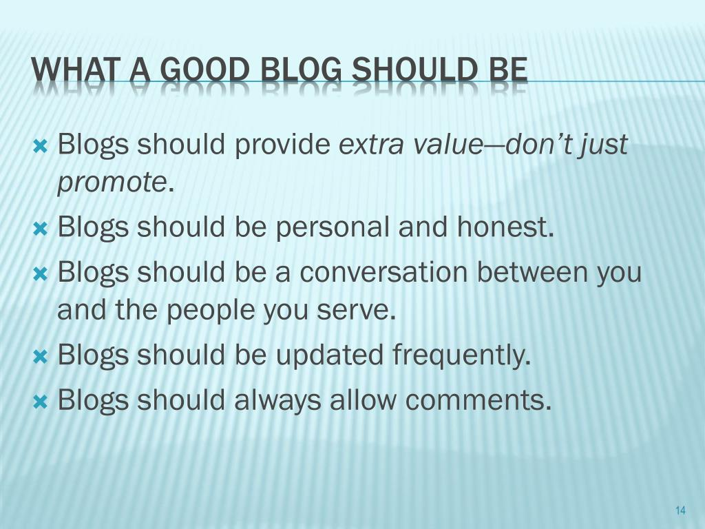 Blogs should provide