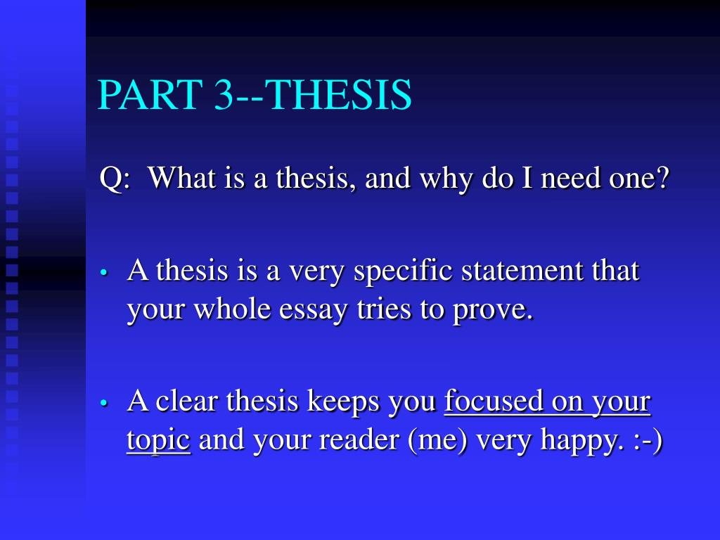 3 part thesis paragraph Part iii: the body paragraphs body paragraphs help you prove your thesis and move you along a compelling trajectory from your introduction to your conclusion if your thesis is a simple one, you might not need a lot of body paragraphs to prove it.