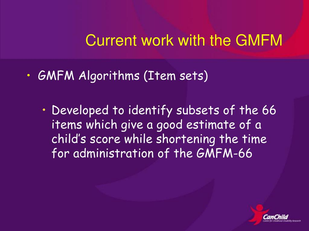 Current work with the GMFM