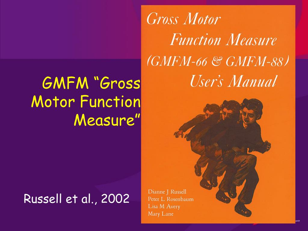 "GMFM ""Gross Motor Function Measure"""