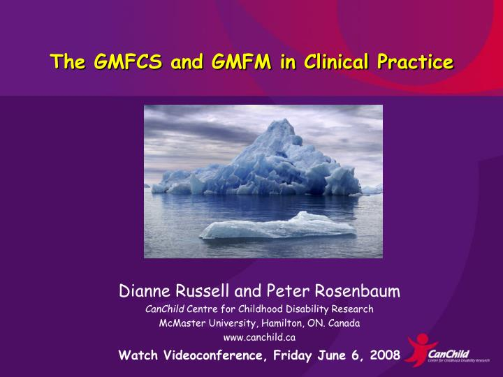 The GMFCS and GMFM in Clinical Practice