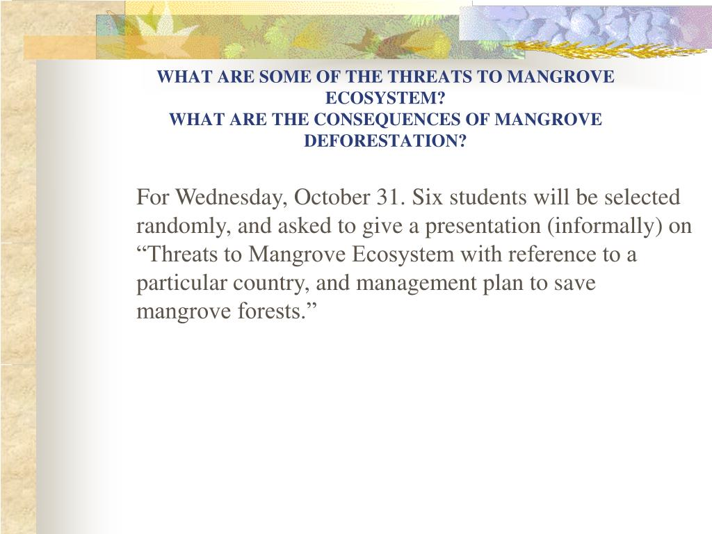 WHAT ARE SOME OF THE THREATS TO MANGROVE