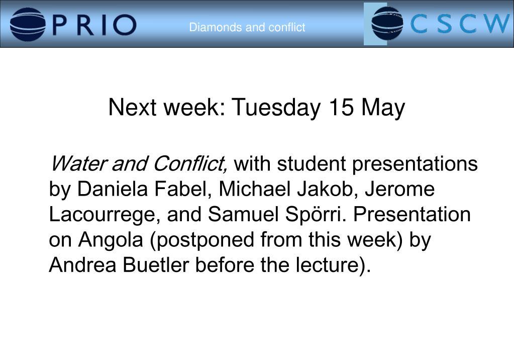 Next week: Tuesday 15 May