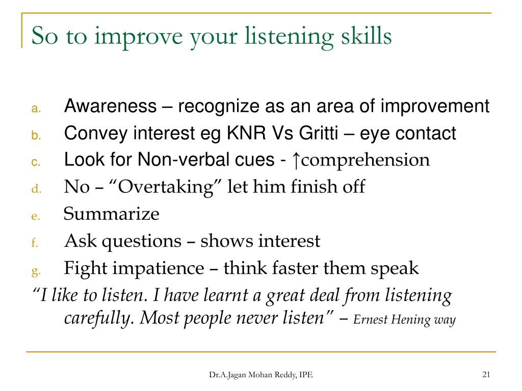 So to improve your listening skills