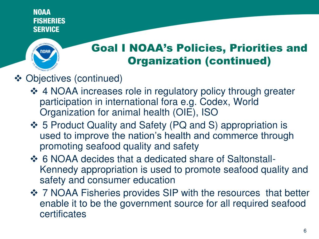 Goal I NOAA's Policies, Priorities and Organization (continued)