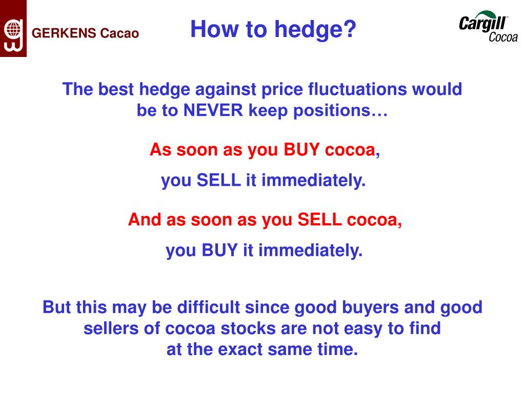 How to hedge?