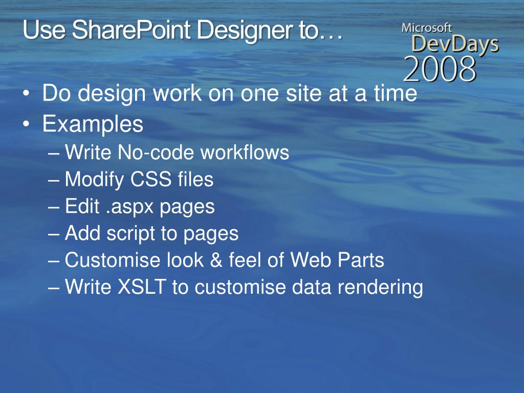 Use SharePoint Designer to…