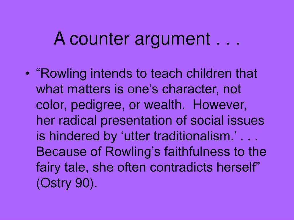 A counter argument . . .