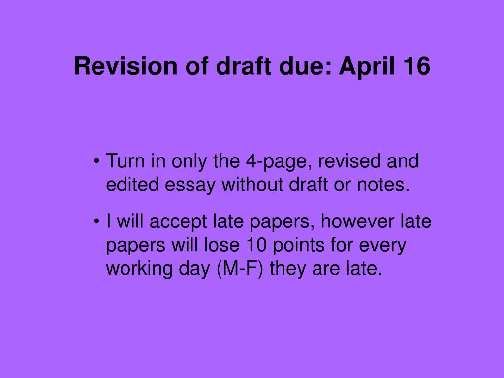 Revision of draft due: April 16
