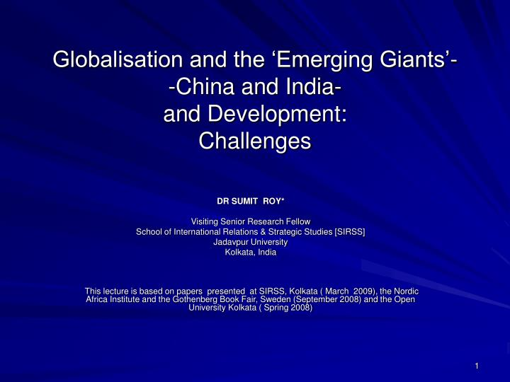 Globalisation and the emerging giants china and india and development challenges l.jpg