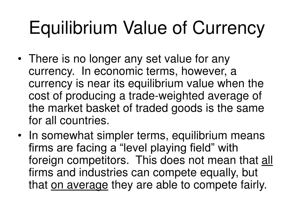Equilibrium Value of Currency