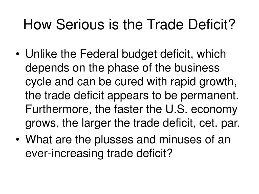 How Serious is the Trade Deficit?