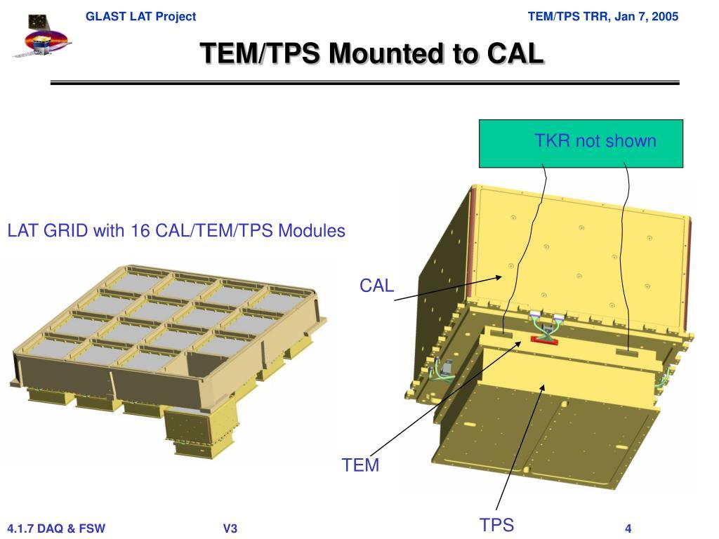TEM/TPS Mounted to CAL