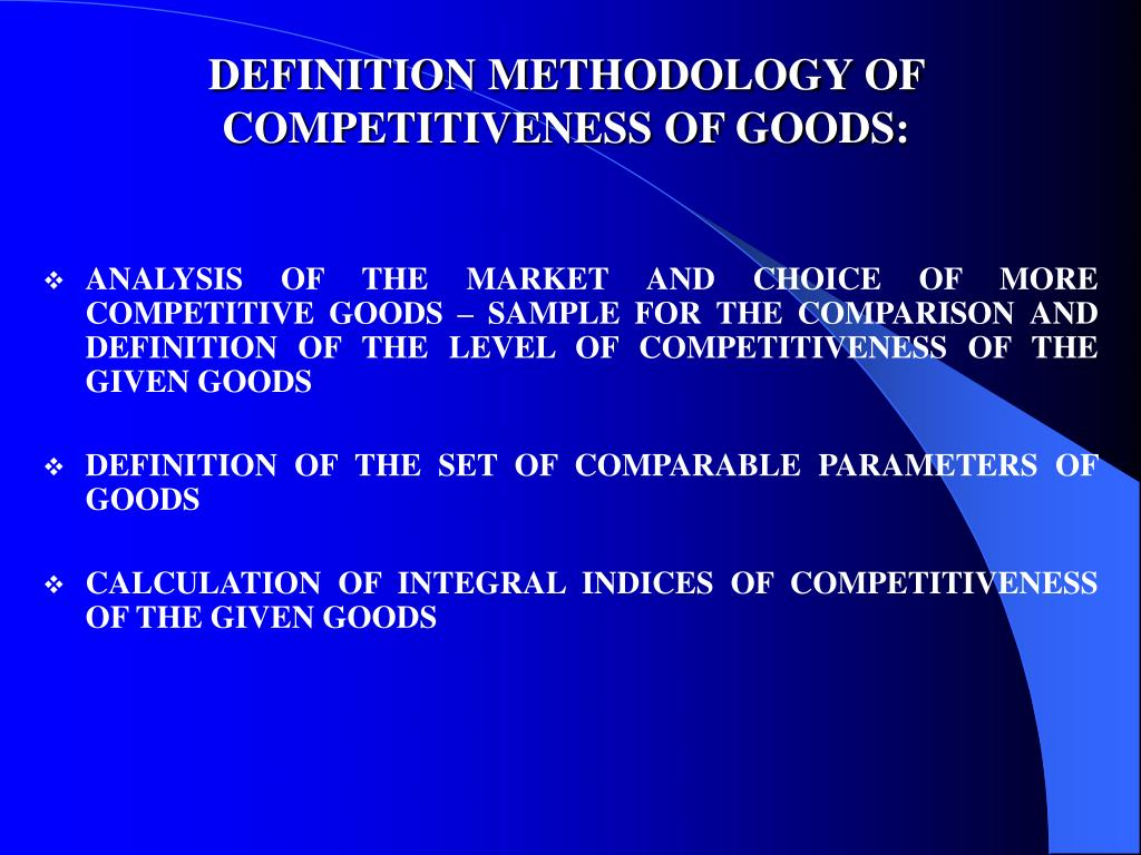 DEFINITION METHODOLOGY OF COMPETITIVENESS OF GOODS