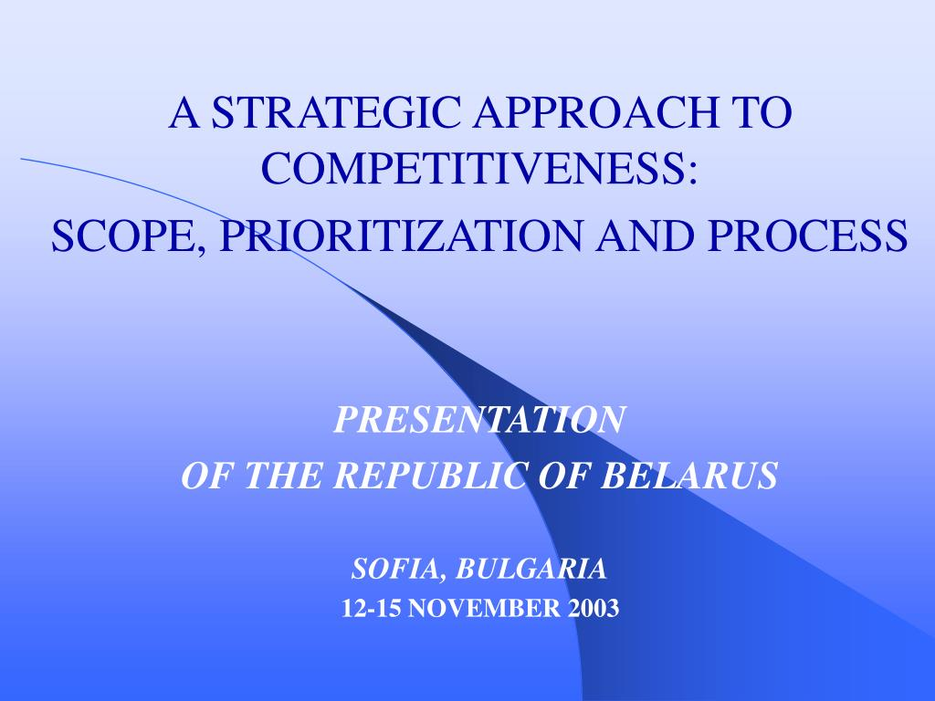 A STRATEGIC APPROACH TO COMPETITIVENESS: