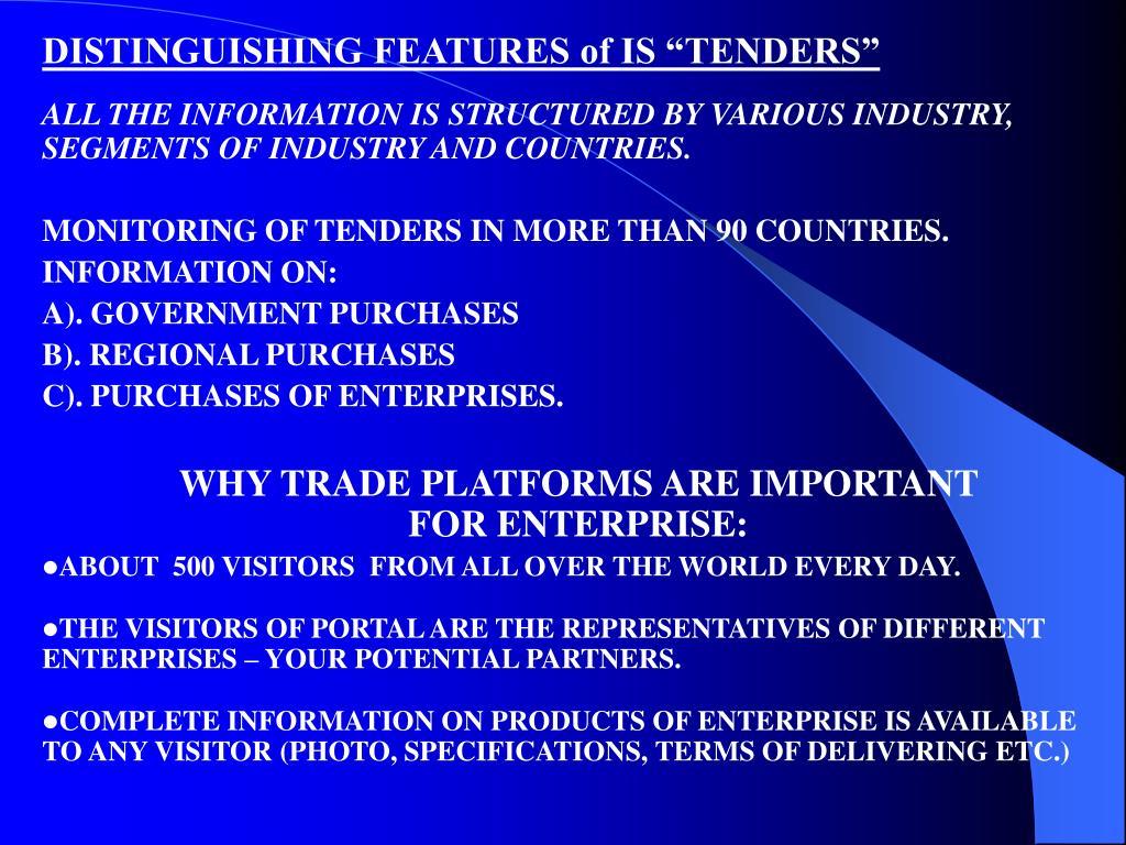 "DISTINGUISHING FEATURES of IS ""TENDERS"""