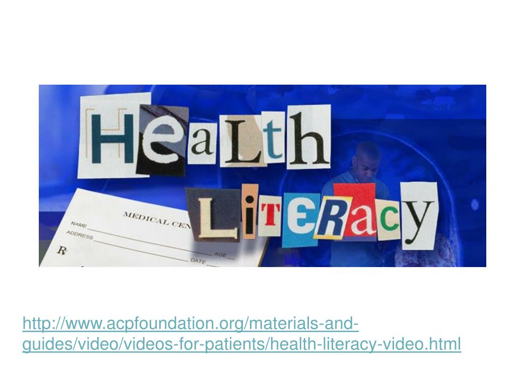 http://www.acpfoundation.org/materials-and-guides/video/videos-for-patients/health-literacy-video.html