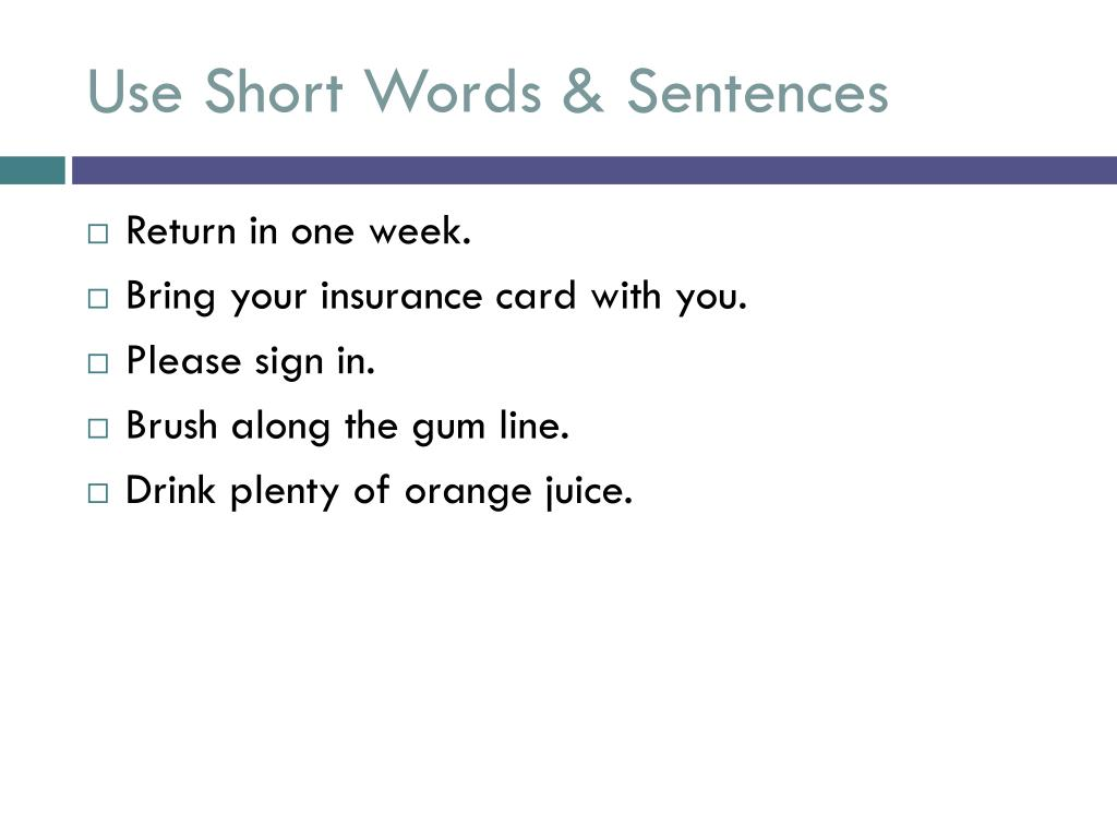 Use Short Words & Sentences