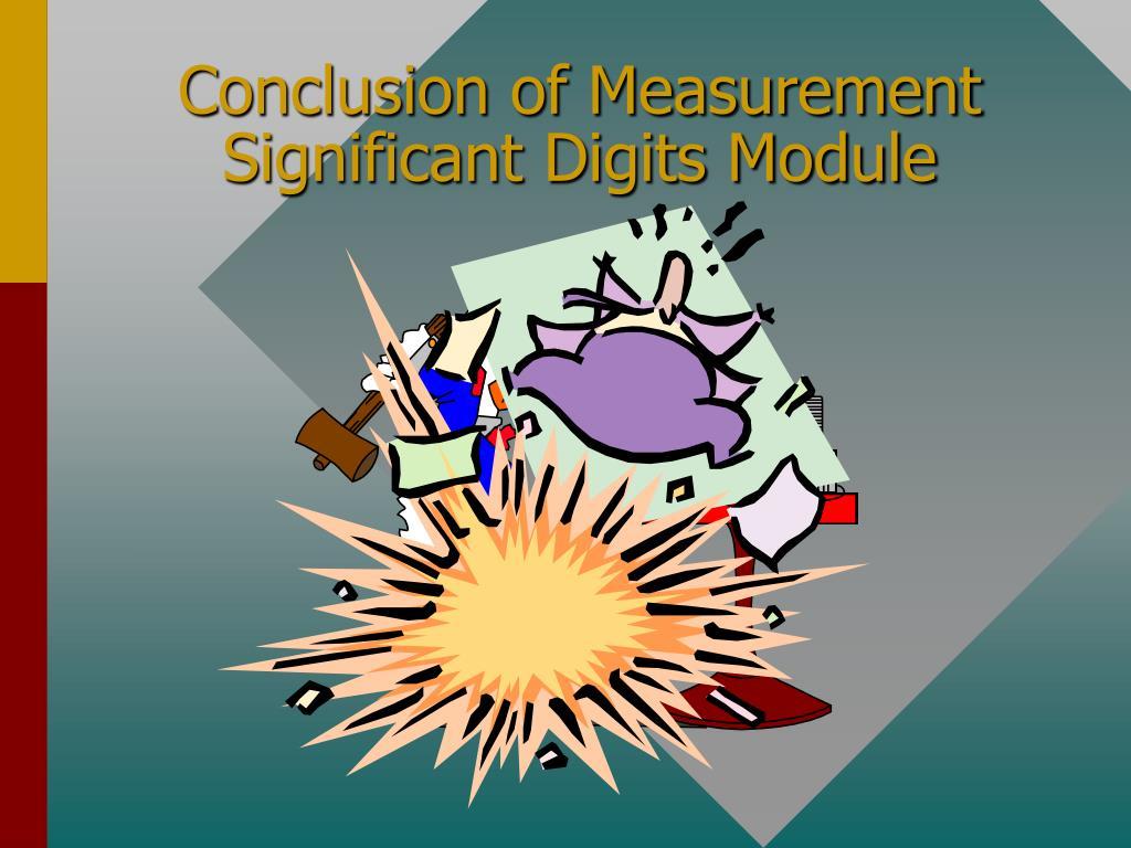 Conclusion of Measurement Significant Digits Module