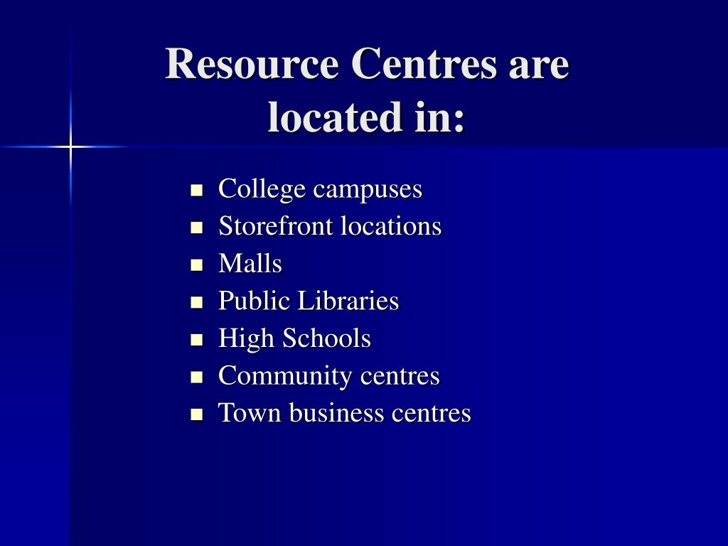 Resource Centres are located in: