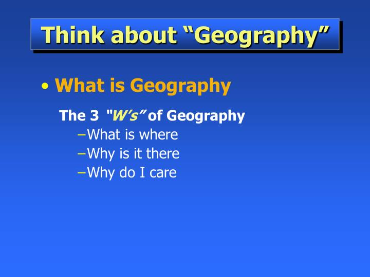 Think about geography