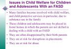 issues in child welfare for children and adolescents with an fasd