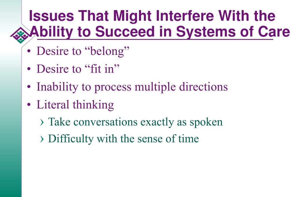 Issues That Might Interfere With the Ability to Succeed in Systems of Care