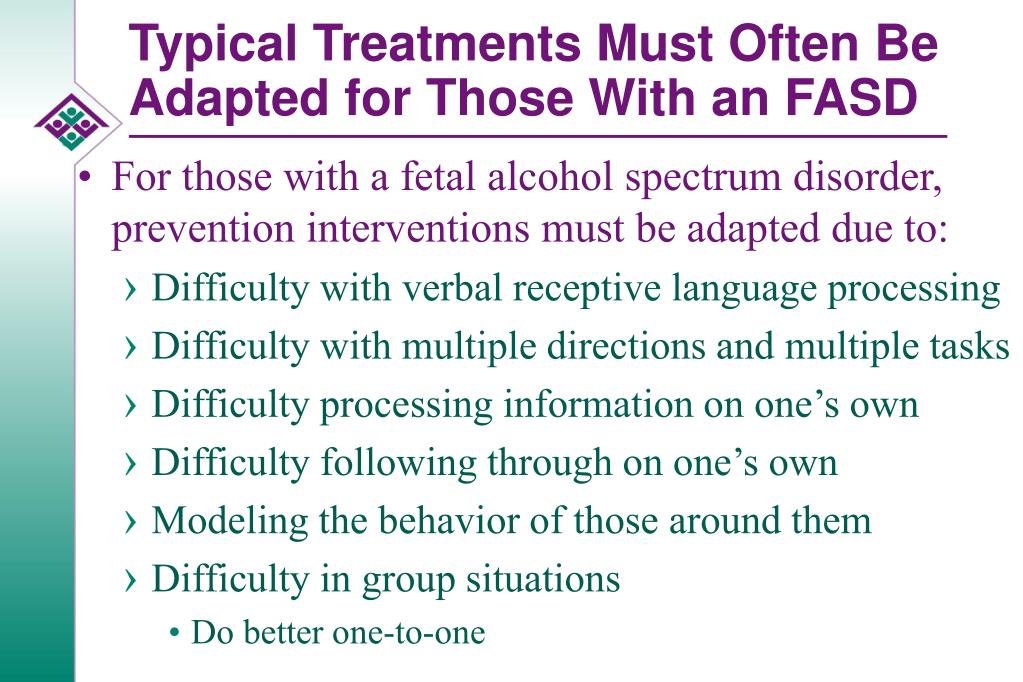 Typical Treatments Must Often Be Adapted for Those With an FASD
