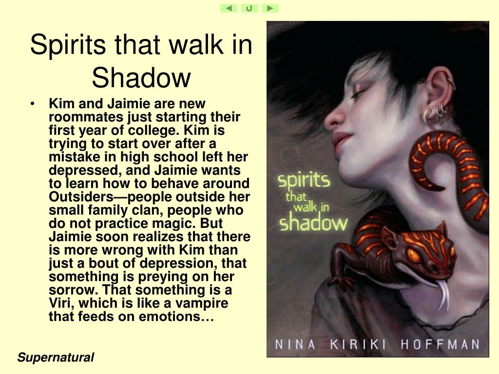Spirits that walk in Shadow