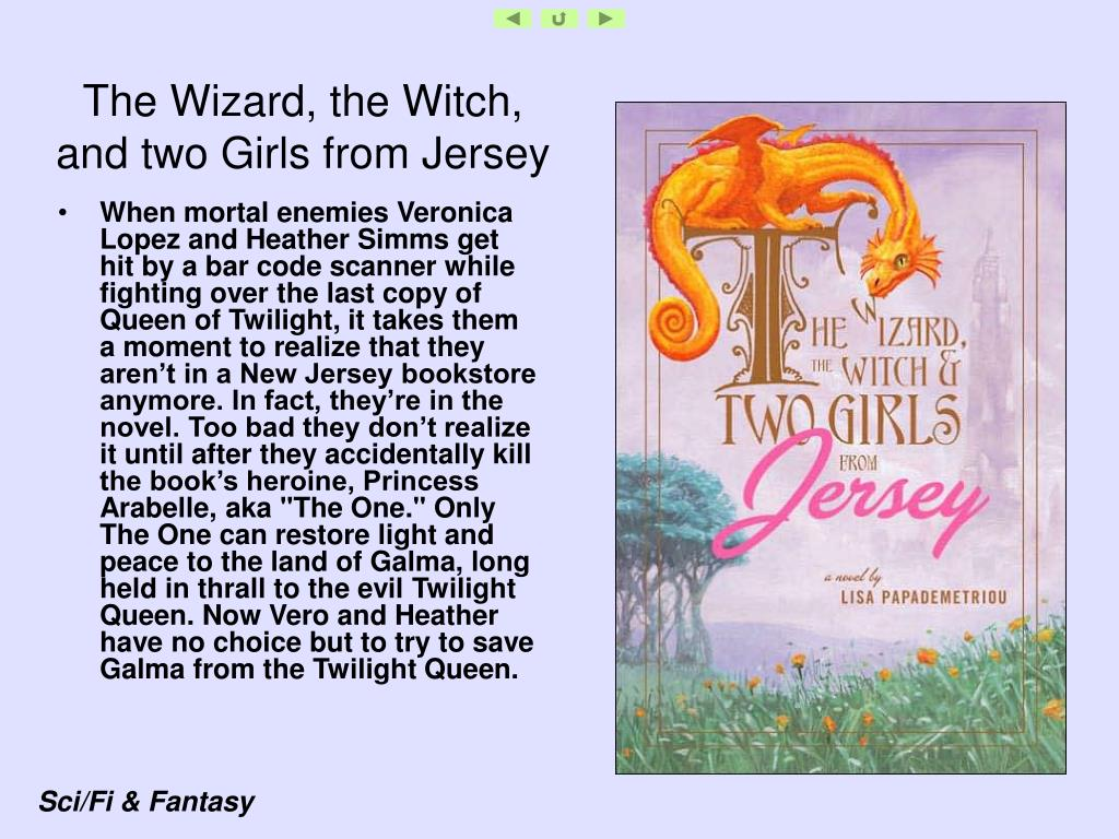 The Wizard, the Witch, and two Girls from Jersey