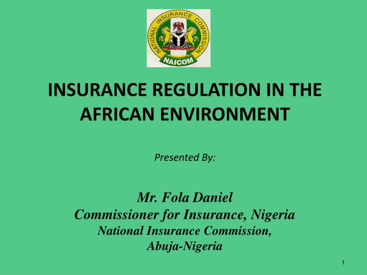INSURANCE REGULATION IN THE AFRICAN ENVIRONMENT
