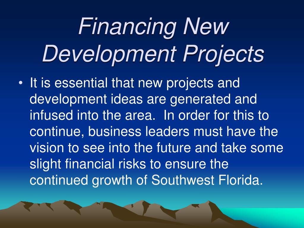 Financing New Development Projects