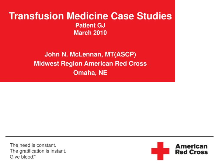Transfusion medicine case studies patient gj march 2010