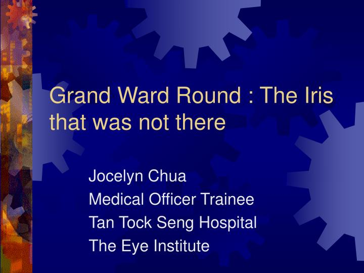 Grand ward round the iris that was not there