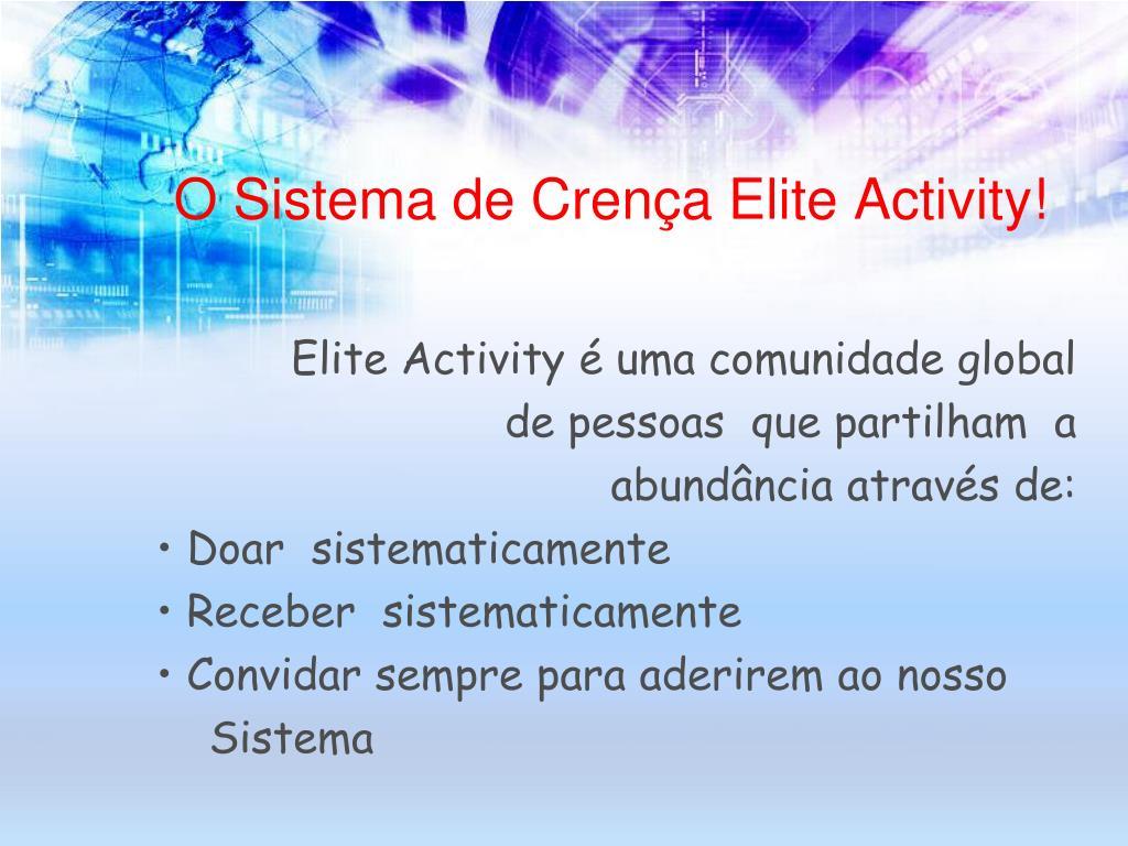 O Sistema de Crença Elite Activity!