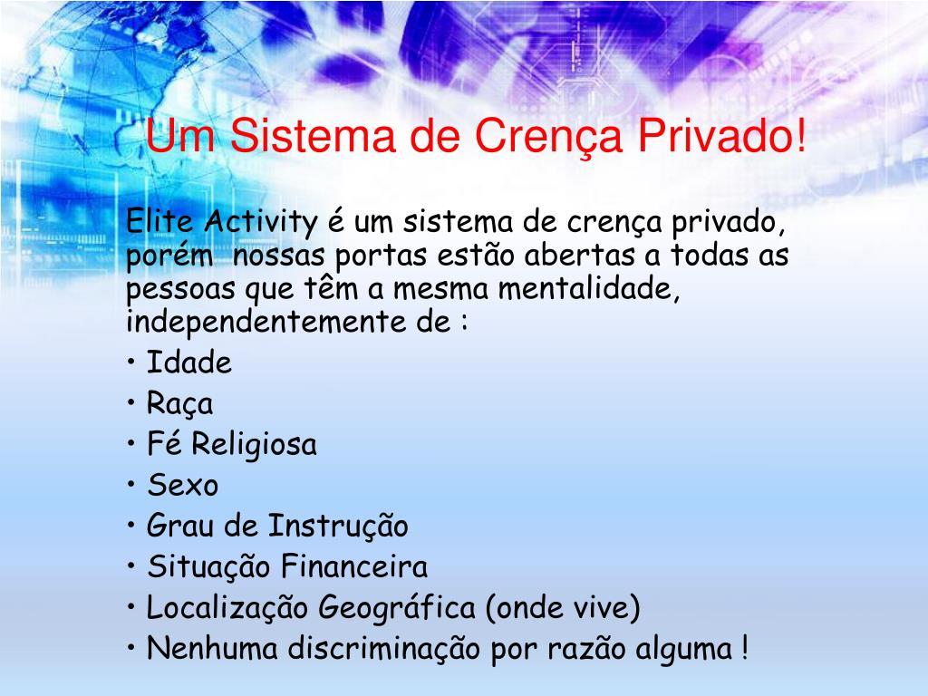 Um Sistema de Crença Privado!