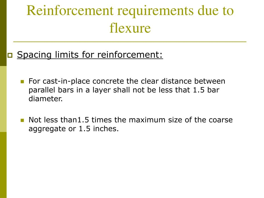 Reinforcement requirements due to flexure