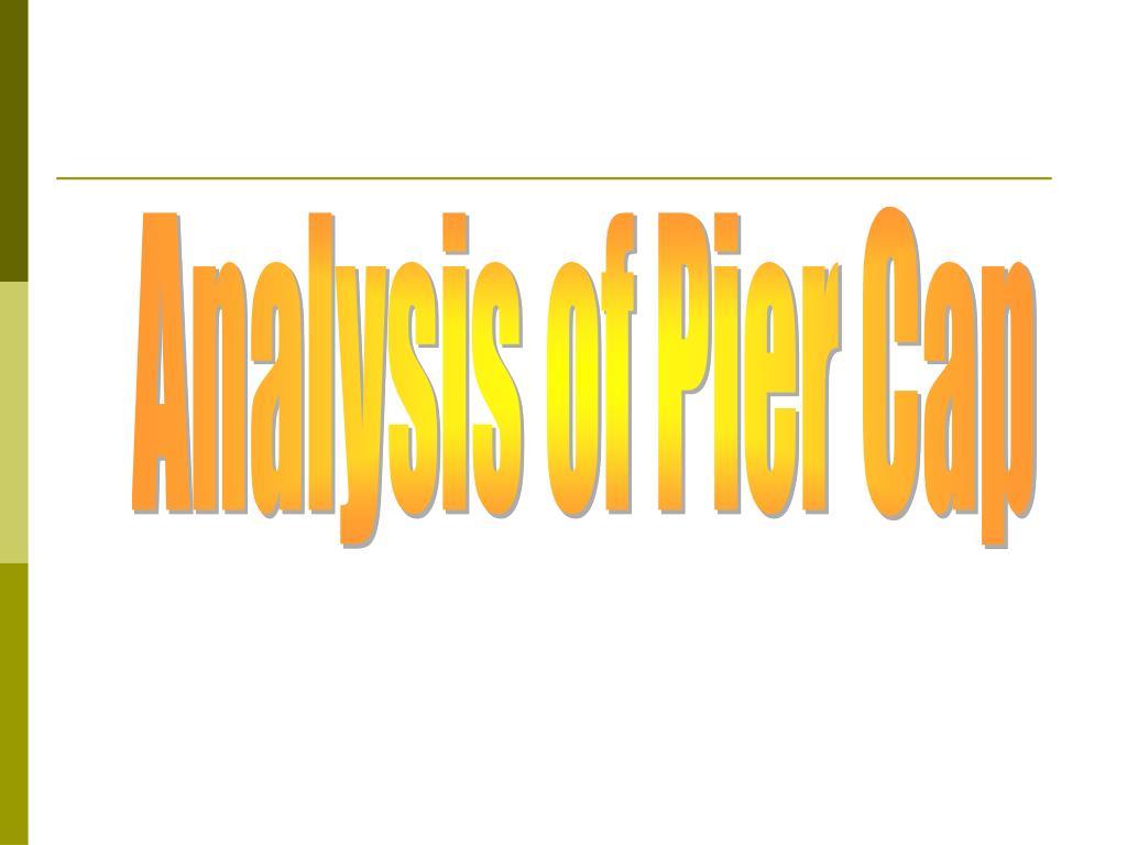 Analysis of Pier Cap