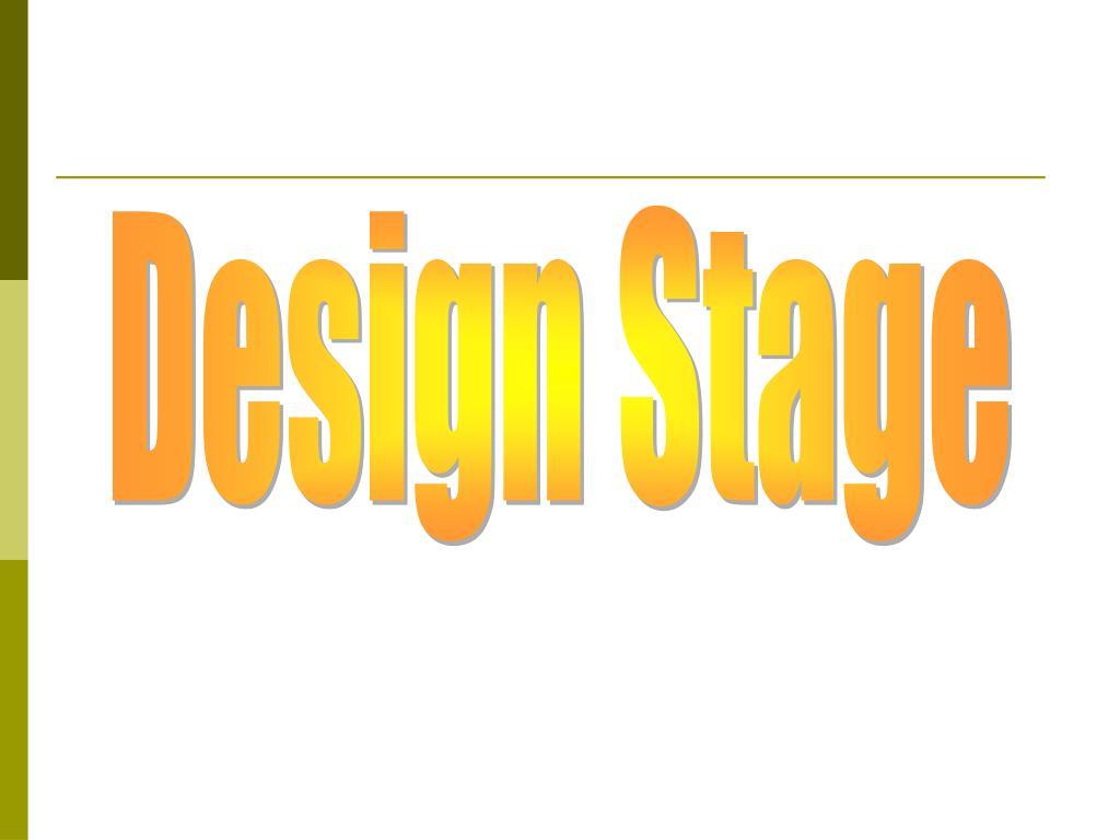 Design Stage