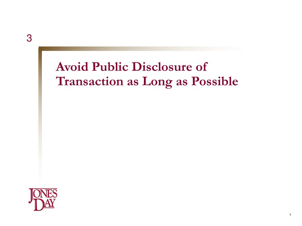 Avoid Public Disclosure of Transaction as Long as Possible