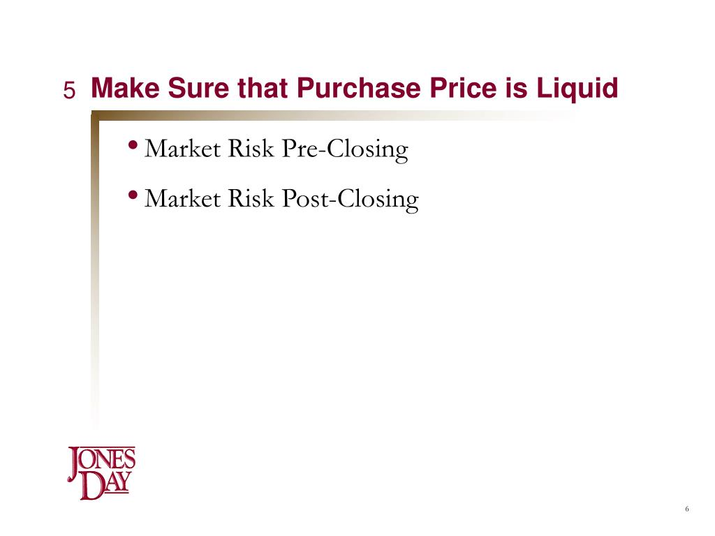 Make Sure that Purchase Price is Liquid