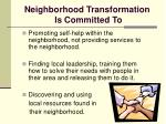 neighborhood transformation is committed to13