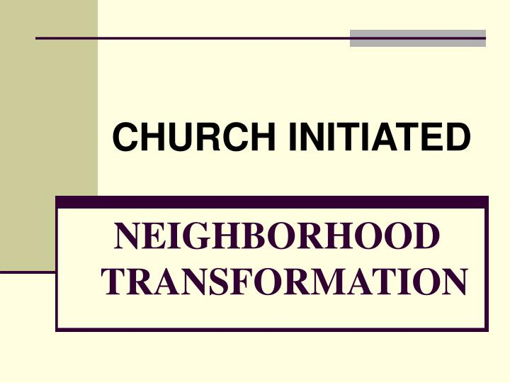 Neighborhood transformation l.jpg