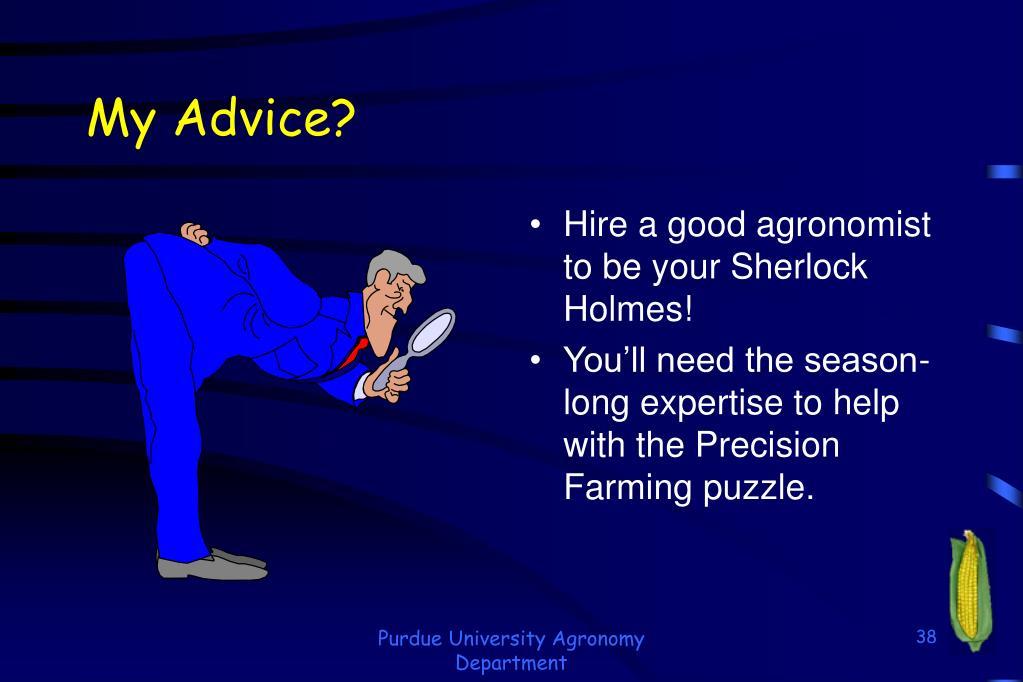 My Advice?